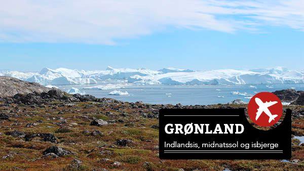 Grønland - Indlandsis, midnatssol og isbjerge